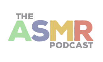 The ASMR Podcast – ASMR Audio Triggers