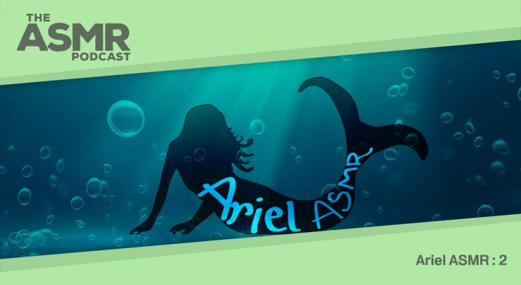 Episode 15 - Ariel ASMR 2