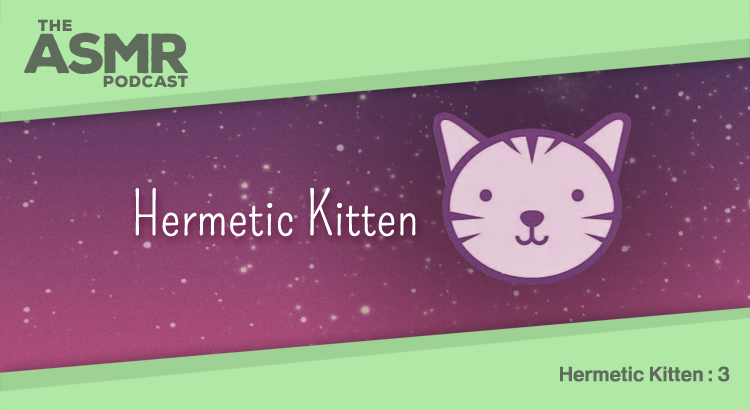 Episode 19 - Hermetic Kitten 3