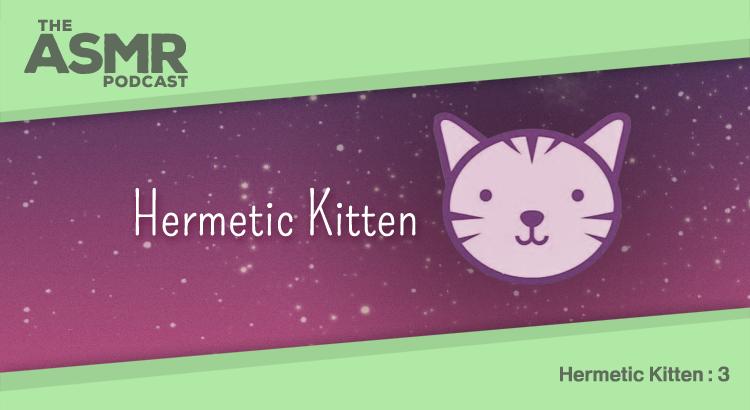 Episode 19 - Hermetic Kitten 3