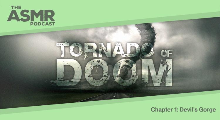 Tornado of Doom - Chapter 1: Devil's Gorge