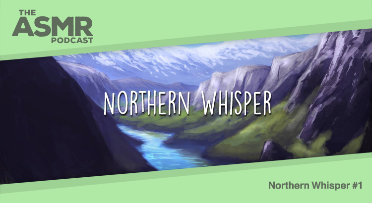 Episode 38 - Northern Whisper 1