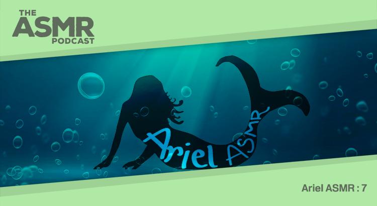 Episode 56 - Ariel ASMR 7