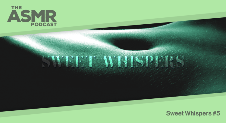 Episode 66 - Sweet Whispers ASMR 5