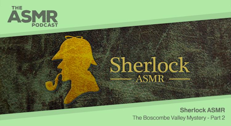 Episode 70 - Sherlock ASMR 12