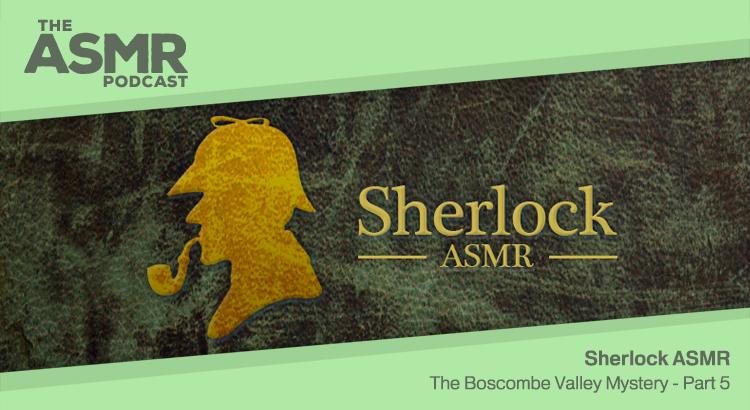 Episode 73 - Sherlock ASMR 15