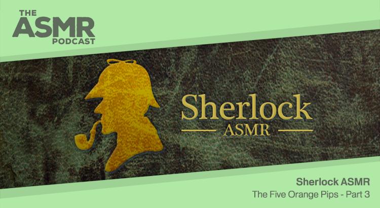 Episode 82 - Sherlock ASMR 21